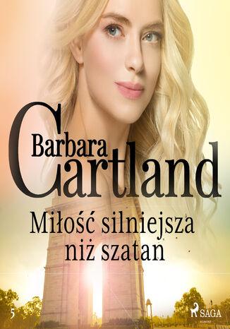Okładka książki Ponadczasowe historie miłosne Barbary Cartland. Miłość silniejsza niż szatan - Ponadczasowe historie miłosne Barbary Cartland (#5)