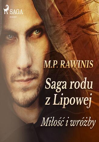 Okładka książki Saga rodu z Lipowej. Saga rodu z Lipowej 1: Miłość i wróżby (#1)