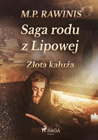 Okładka książki Saga rodu z Lipowej. Saga rodu z Lipowej 11: Złota kałuża