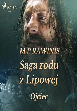 Okładka książki/ebooka Saga rodu z Lipowej. Saga rodu z Lipowej 6: Ojciec