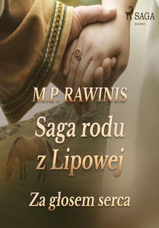 Okładka książki/ebooka Saga rodu z Lipowej. Saga rodu z Lipowej 7: Za głosem serca