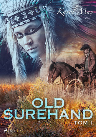 Okładka książki/ebooka Old Surehand. Old Surehand: tom I (#1)