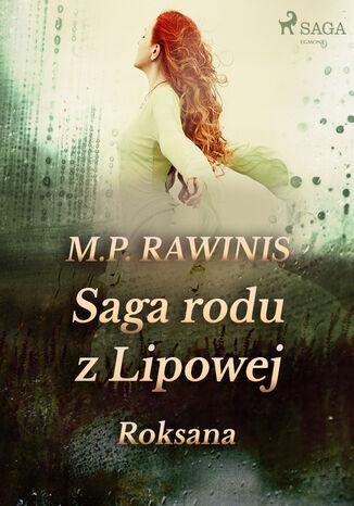 Okładka książki Saga rodu z Lipowej. Saga rodu z Lipowej 15: Roksana