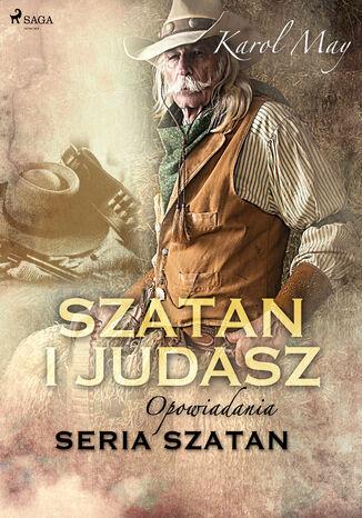 Okładka książki/ebooka Szatan. Szatan i Judasz: seria Szatan