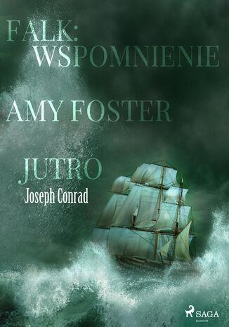 Okładka książki/ebooka World classics. Falk: wspomnienie, Amy Foster, Jutro