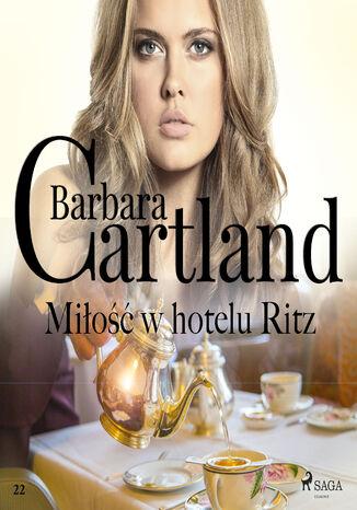 Okładka książki/ebooka Ponadczasowe historie miłosne Barbary Cartland. Miłość w hotelu Ritz (#22)