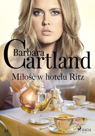 Okładka książki Ponadczasowe historie miłosne Barbary Cartland. Miłość w hotelu Ritz (#22)