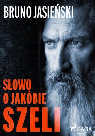 Okładka książki/ebooka Polish Classics. Słowo o Jakóbie Szeli