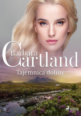 Okładka książki Ponadczasowe historie miłosne Barbary Cartland. Tajemnica doliny - Ponadczasowe historie miłosne Barbary Cartland (#31)