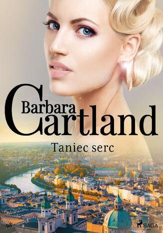 Okładka książki Ponadczasowe historie miłosne Barbary Cartland. Taniec serc - Ponadczasowe historie miłosne Barbary Cartland (#98)