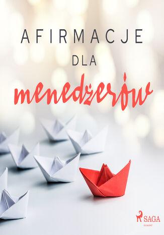 Okładka książki/ebooka Afirmacje. Afirmacje dla menedżerów