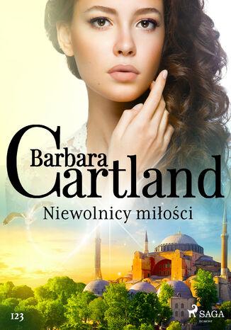 Okładka książki Ponadczasowe historie miłosne Barbary Cartland. Niewolnicy miłości - Ponadczasowe historie miłosne Barbary Cartland (#123)