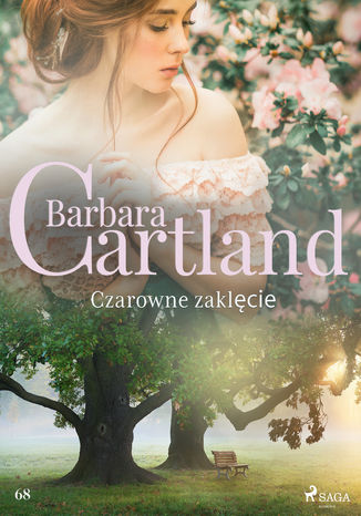 Okładka książki/ebooka Ponadczasowe historie miłosne Barbary Cartland. Czarowne zaklęcie - Ponadczasowe historie miłosne Barbary Cartland (#68)