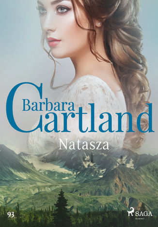 Okładka książki Ponadczasowe historie miłosne Barbary Cartland. Natasza - Ponadczasowe historie miłosne Barbary Cartland (#93)
