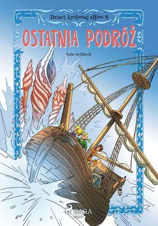 Okładka książki/ebooka Dzieci królowej elfów. Dzieci królowej elfów 8 - Ostatnia podróż (#8)
