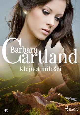 Okładka książki Ponadczasowe historie miłosne Barbary Cartland. Klejnot miłości - Ponadczasowe historie miłosne Barbary Cartland (#43)