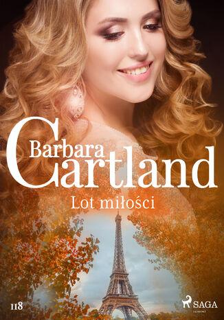 Okładka książki Ponadczasowe historie miłosne Barbary Cartland. Lot miłości - Ponadczasowe historie miłosne Barbary Cartland (#118)