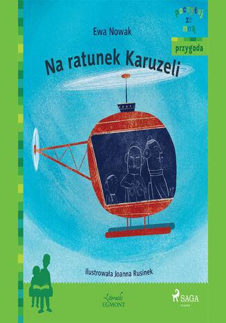 Okładka książki POCZYTAJ ZE MNĄ. Na ratunek Karuzeli