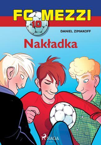Okładka książki FC Mezzi. FC Mezzi 10 - Nakładka (#10)