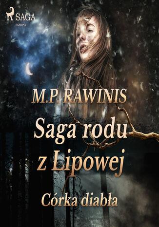 Okładka książki Saga rodu z Lipowej. Saga rodu z Lipowej 25: Córka diabła