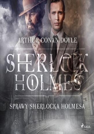Okładka książki/ebooka Sprawy Sherlocka Holmesa