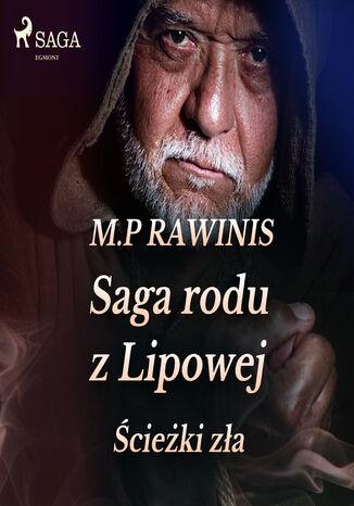 Okładka książki Saga rodu z Lipowej. Saga rodu z Lipowej 5: Ścieżki zła