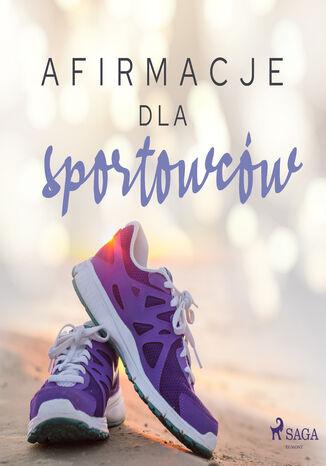 Okładka książki/ebooka Afirmacje. Afirmacje dla sportowców