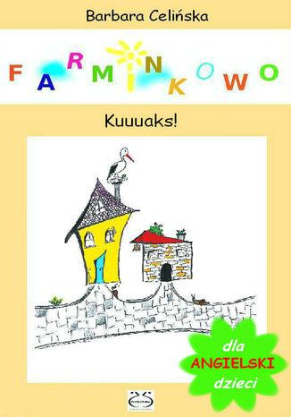 Okładka książki/ebooka Farminkowo. Kuuuaks! (Angielski dla dzieci)