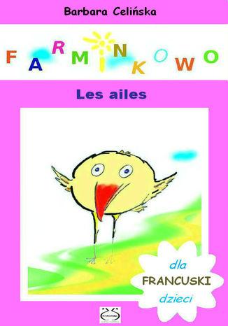 Okładka książki/ebooka Farminkowo. Les ailes. (Francuski dla dzieci)
