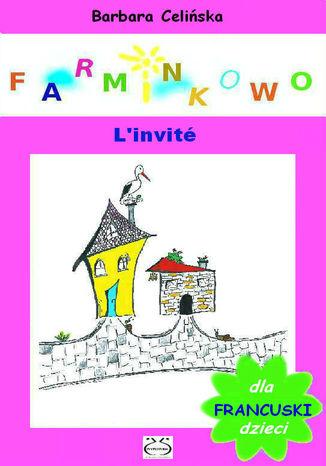Okładka książki Farminkowo. L'invité (Francuski dla dzieci)