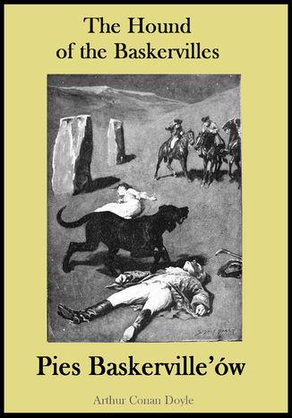Okładka książki The Hound of the Baskervilles. Pies Baskerville'ów - publikacja w języku angielskim i polskim