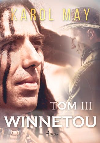Okładka książki Winnetou. Winnetou: tom III (#3)