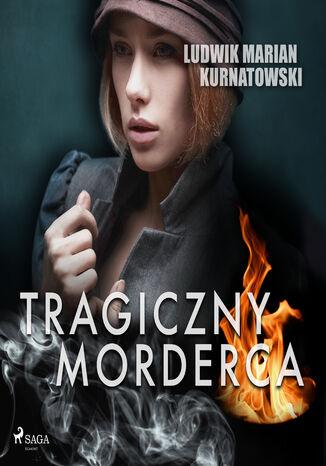 Okładka książki Tragiczny morderca