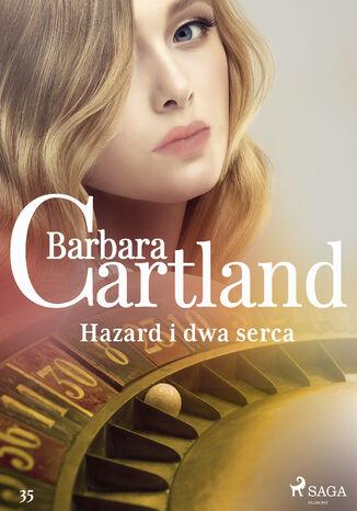 Okładka książki/ebooka Ponadczasowe historie miłosne Barbary Cartland. Hazard i dwa serca (#35)