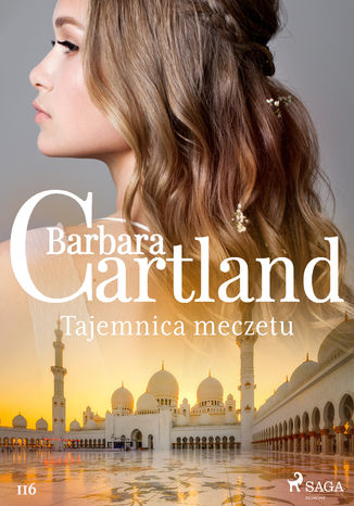 Okładka książki Ponadczasowe historie miłosne Barbary Cartland. Tajemnica meczetu - Ponadczasowe historie miłosne Barbary Cartland (#116)