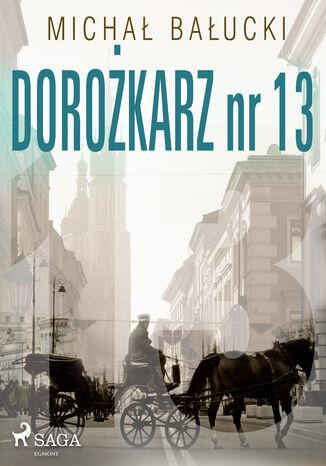 Okładka książki/ebooka Dorożkarz nr 13