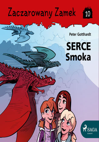 Okładka książki Zaczarowany Zamek. Zaczarowany Zamek 10 - Serce Smoka (#10)