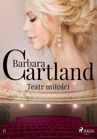 Okładka książki/ebooka Ponadczasowe historie miłosne Barbary Cartland. Teatr miłości (#11)