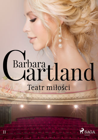 Okładka książki Ponadczasowe historie miłosne Barbary Cartland. Teatr miłości (#11)