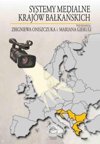 Okładka książki Systemy medialne krajów bałkańskich