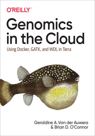 Okładka książki Genomics in the Cloud. Using Docker, GATK, and WDL in Terra