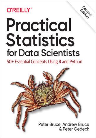 Okładka książki Practical Statistics for Data Scientists. 50+ Essential Concepts Using R and Python. 2nd Edition
