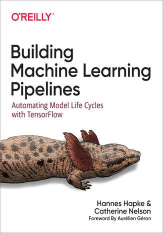 Okładka książki/ebooka Building Machine Learning Pipelines