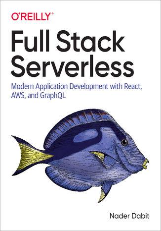 Okładka książki/ebooka Full Stack Serverless