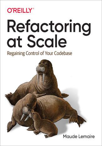 Okładka książki/ebooka Refactoring at Scale