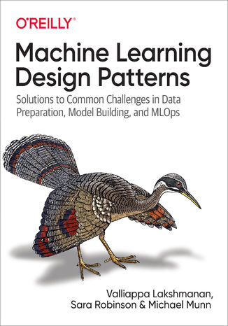 Okładka książki/ebooka Machine Learning Design Patterns