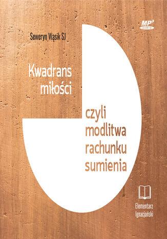 Okładka książki Kwadrans miłości czyli modlitwa rachunku sumienia