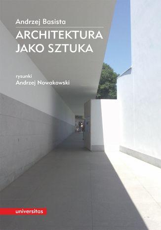 Okładka książki Architektura jako sztuka
