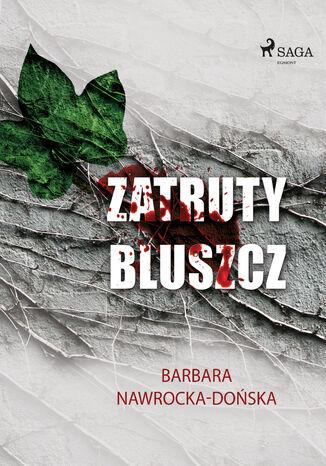 Okładka książki/ebooka Zatruty bluszcz