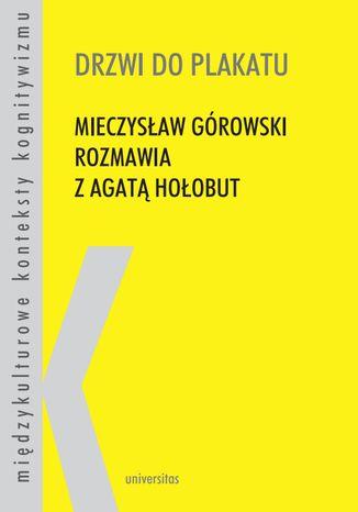 Okładka książki Drzwi do plakatu. Mieczysław Górowski rozmawia z Agatą Hołobut